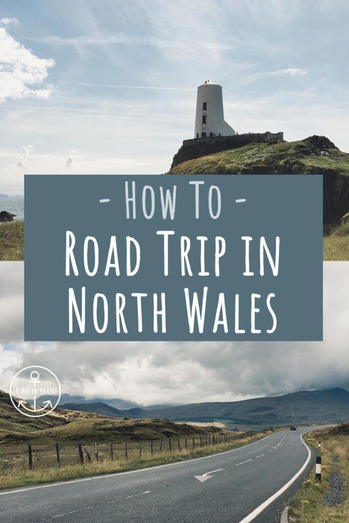 How To Road Trip North Wales - La Vie En Marine