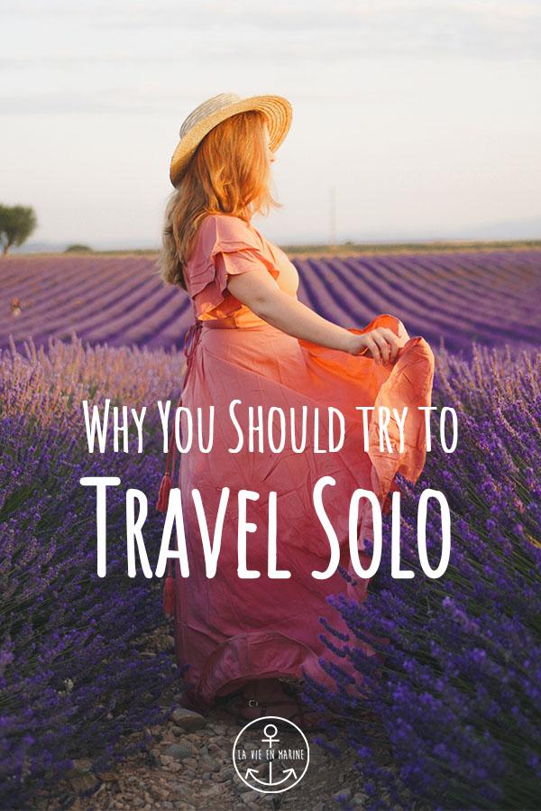 Why You Should Travel Solo - La Vie En Marine