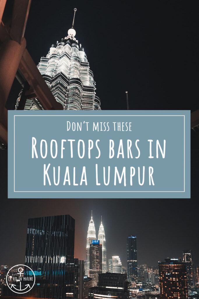 The Best Three Rooftop Bars of Kuala Lumpur - La Vie En Marine