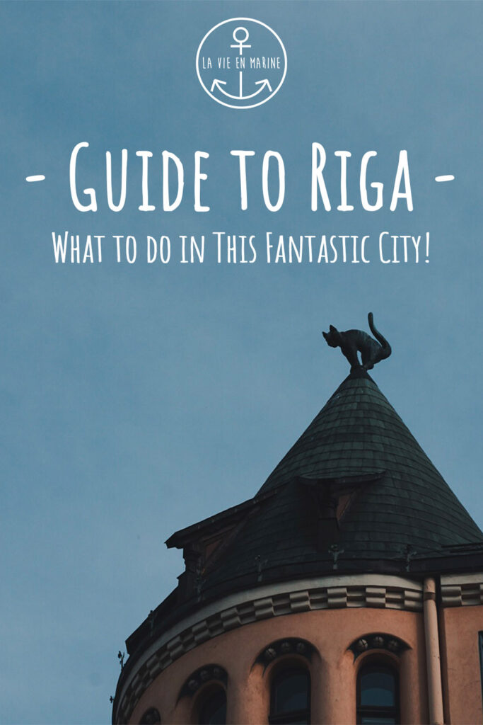 Guide to Riga - What to do in This Fantastic City - La Vie En Marine