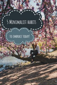 Minimalist Habits To Embrace Today! - La Vie En Marine