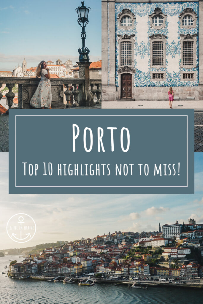 10 Things Not to Miss in Porto - La Vie En Marine