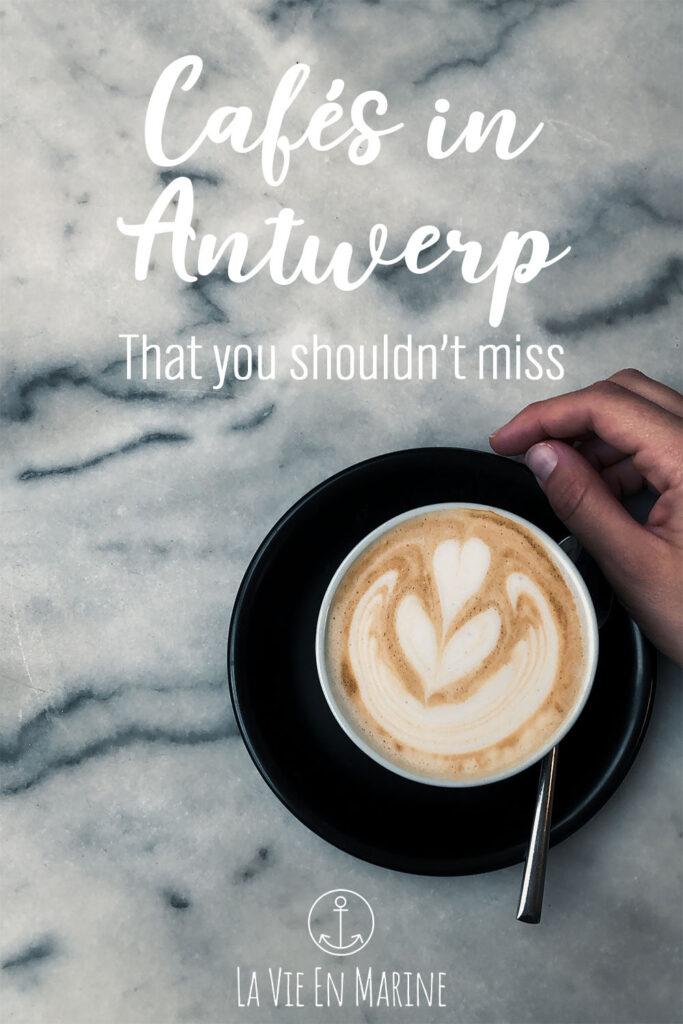 The 4 Best Cafés of Antwerp - La Vie En Marine