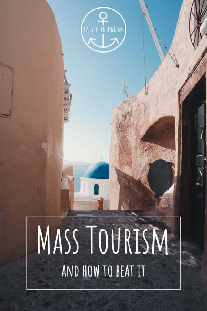 How to Beat Mass Tourism - La Vie En Marine