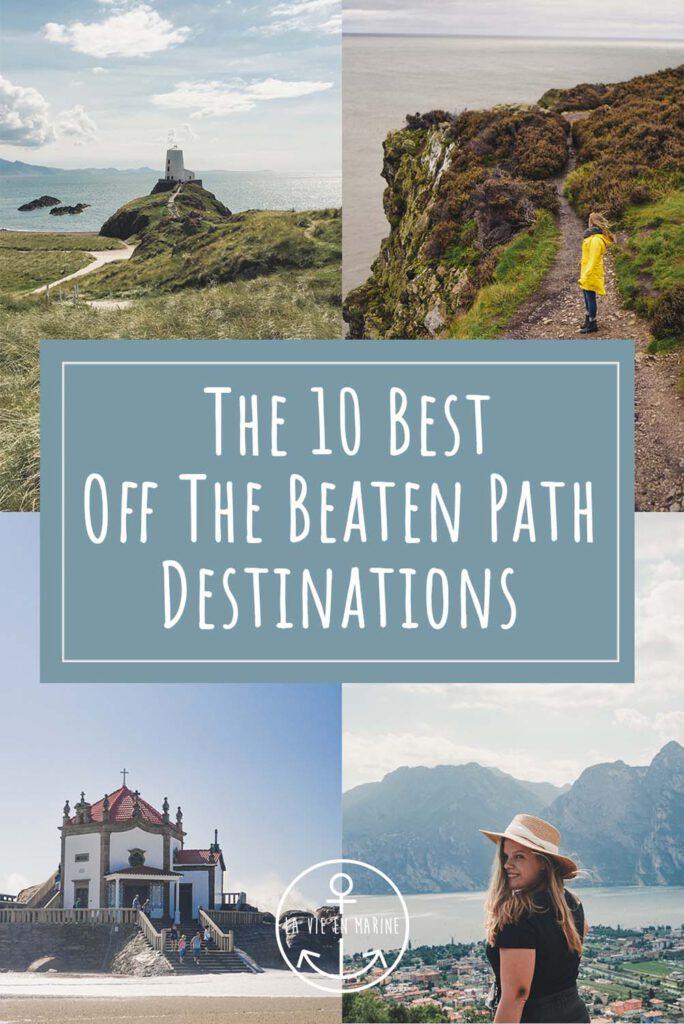 The 10 Best Off The Beaten Path Destinations - La Vie En Marine